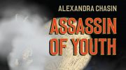 Assassin of Youth by Alexandra Chasin